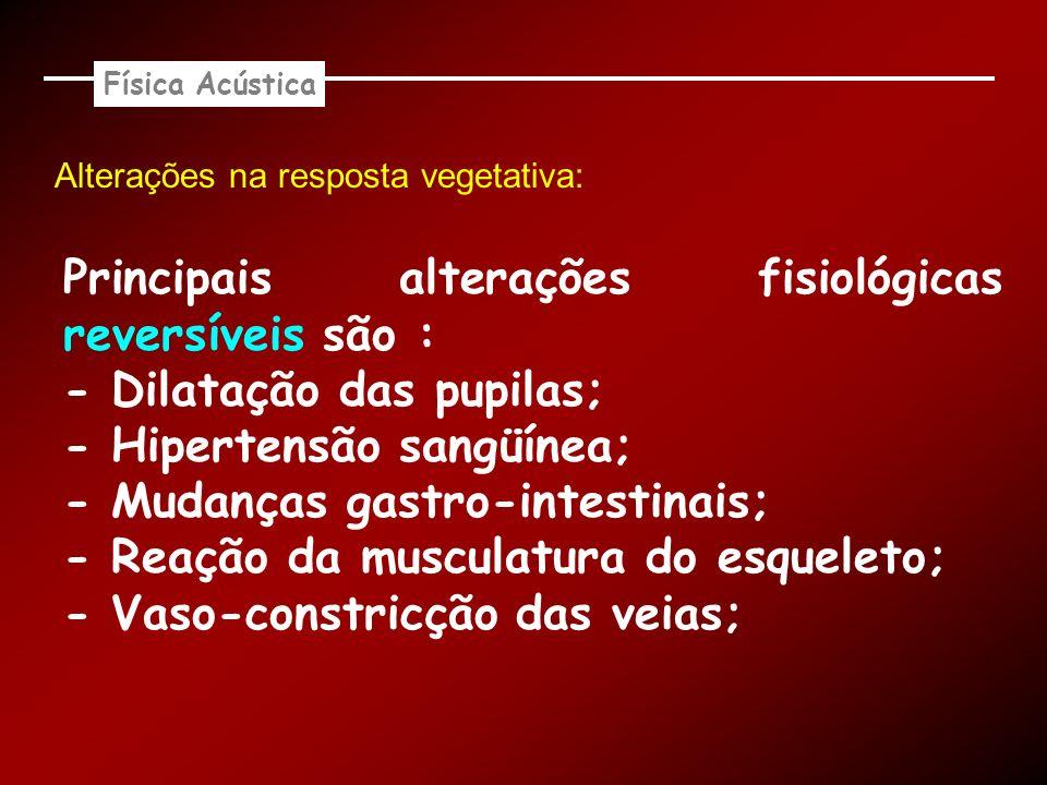 Principais alterações fisiológicas reversíveis são :