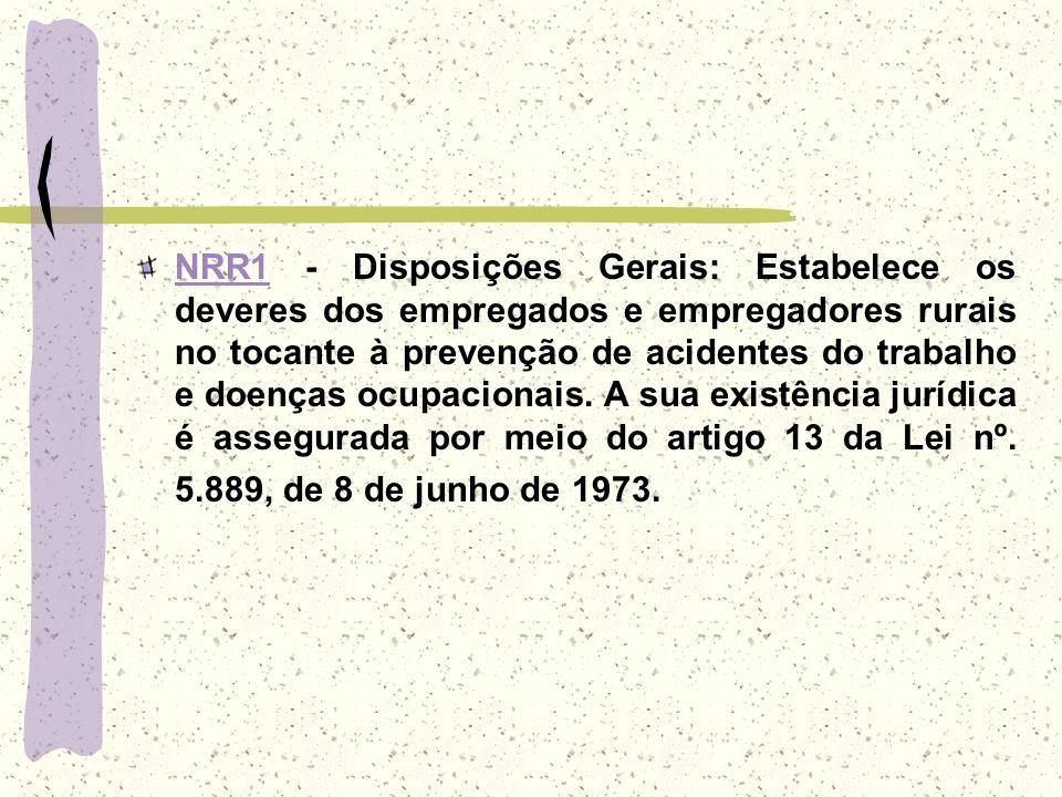 NRR1 - Disposições Gerais: Estabelece os deveres dos empregados e empregadores rurais no tocante à prevenção de acidentes do trabalho e doenças ocupacionais.