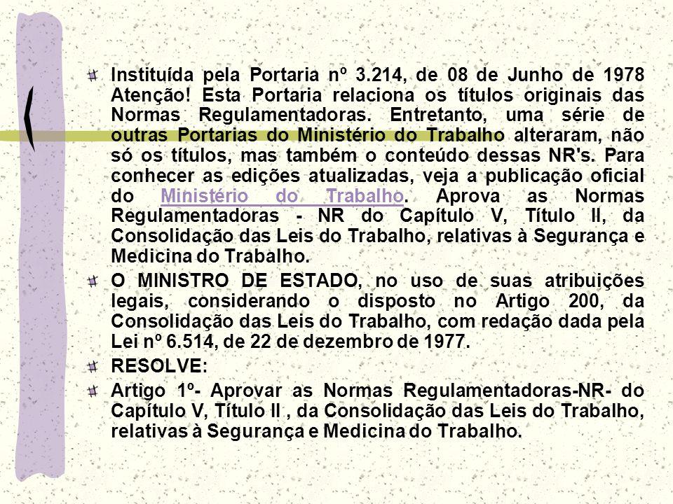 Instituída pela Portaria nº 3. 214, de 08 de Junho de 1978 Atenção
