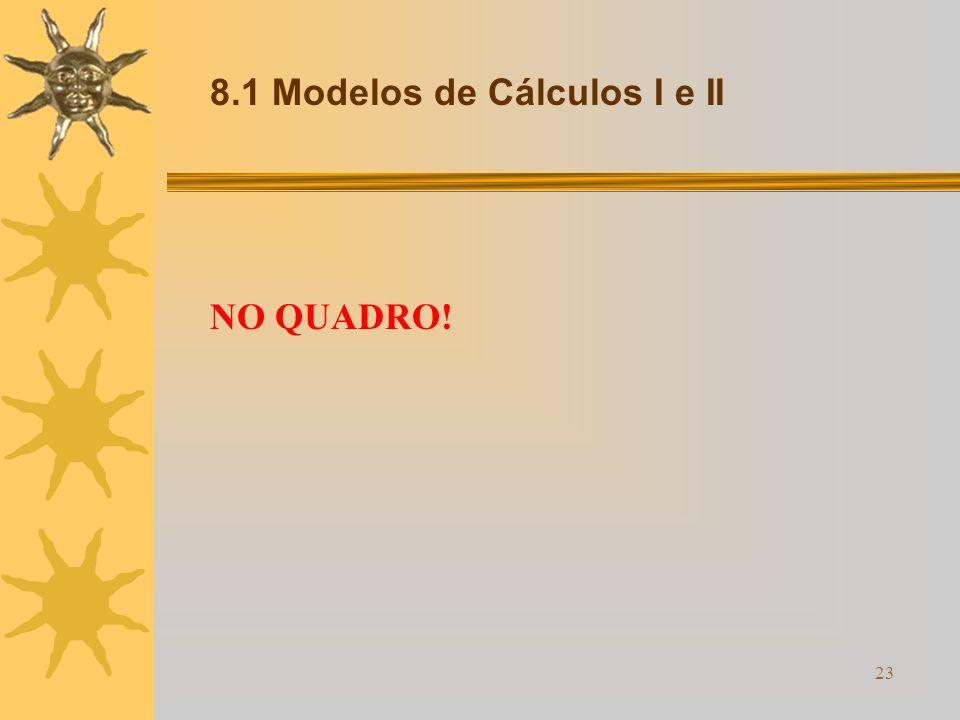 8.1 Modelos de Cálculos I e II