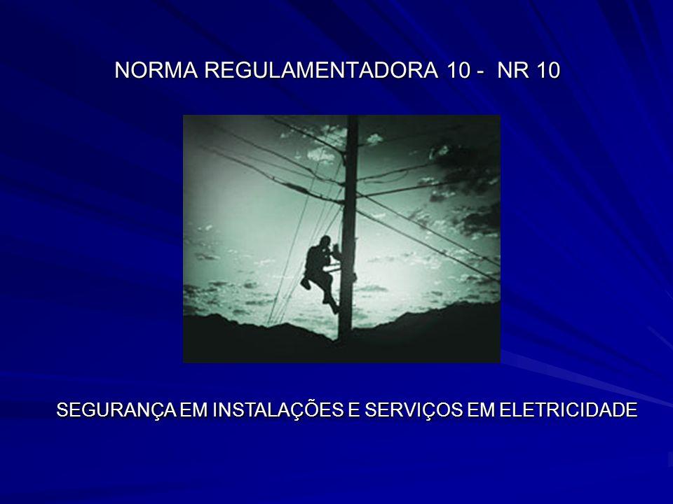 NORMA REGULAMENTADORA 10 - NR 10