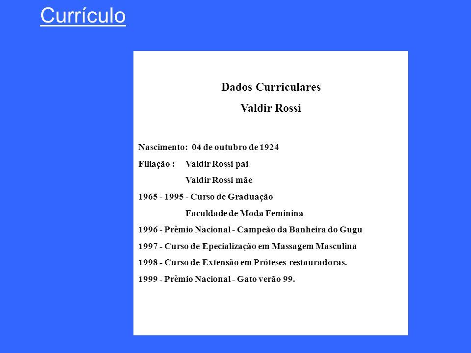 Currículo Dados Curriculares Valdir Rossi