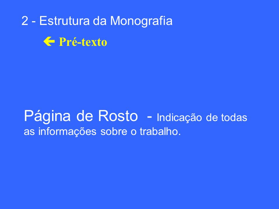 Página de Rosto - Indicação de todas as informações sobre o trabalho.