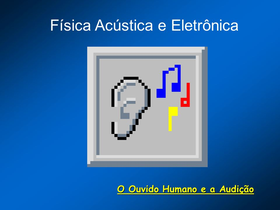 Física Acústica e Eletrônica