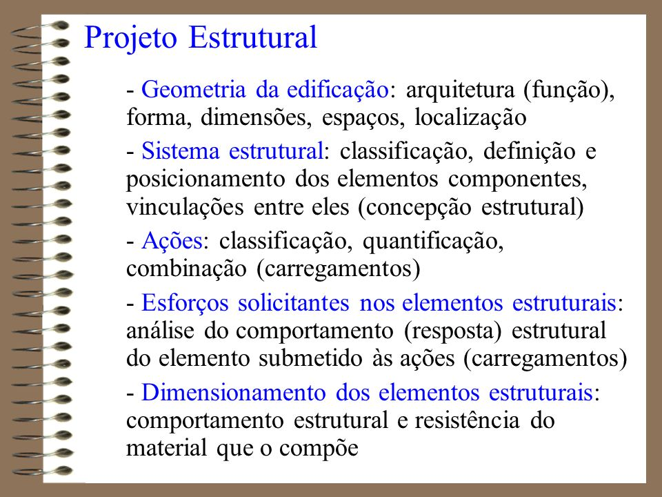 Projeto Estrutural - Geometria da edificação: arquitetura (função), forma, dimensões, espaços, localização.