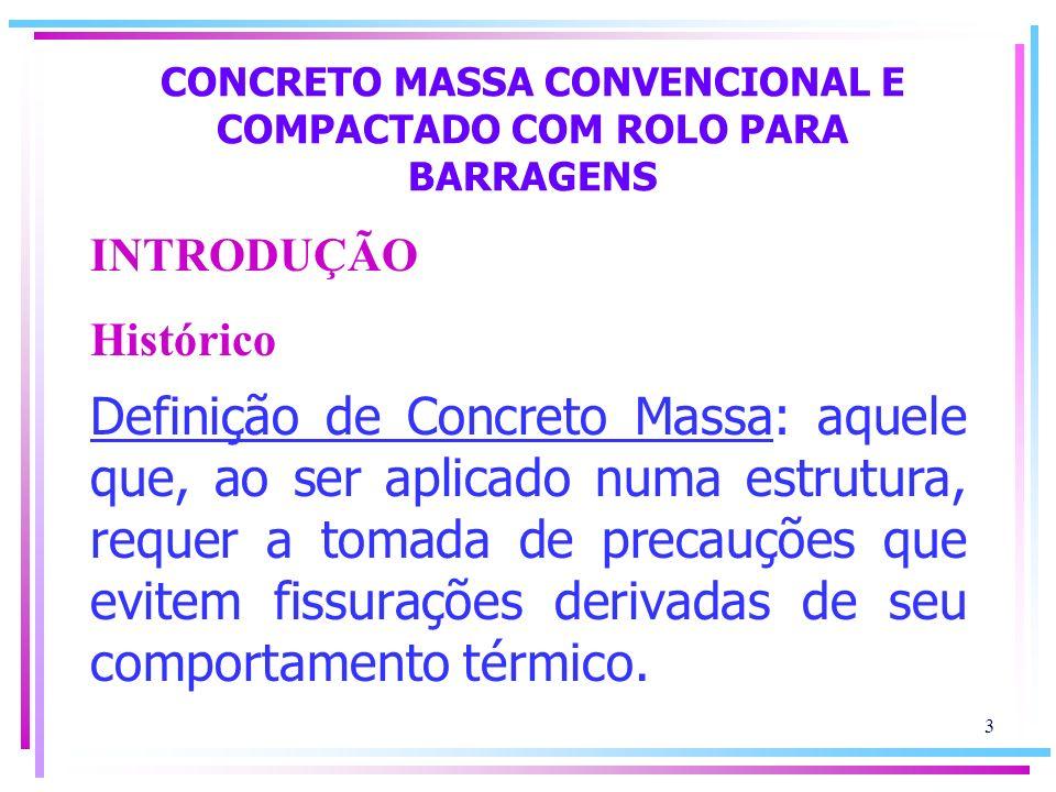CONCRETO MASSA CONVENCIONAL E COMPACTADO COM ROLO PARA BARRAGENS