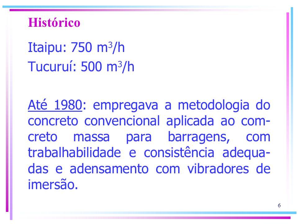 Histórico Itaipu: 750 m3/h. Tucuruí: 500 m3/h.