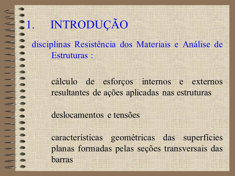 1. INTRODUÇÃO disciplinas Resistência dos Materiais e Análise de Estruturas :