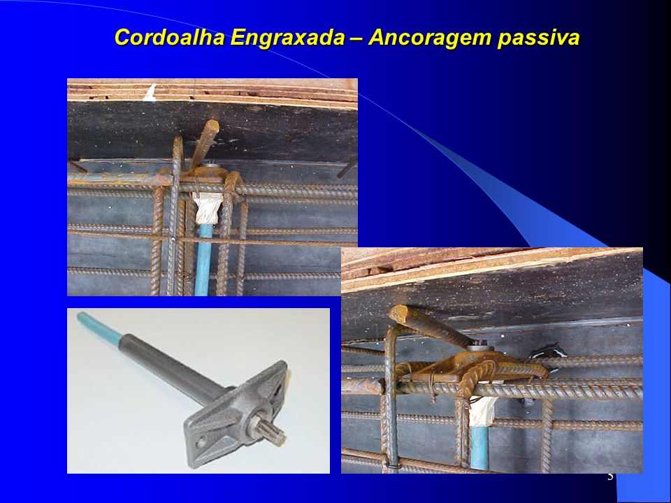 Cordoalha Engraxada – Ancoragem passiva
