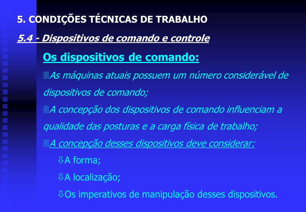 Os dispositivos de comando: