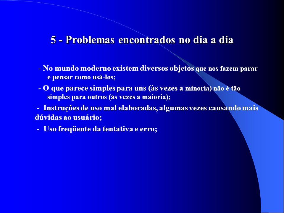 5 - Problemas encontrados no dia a dia