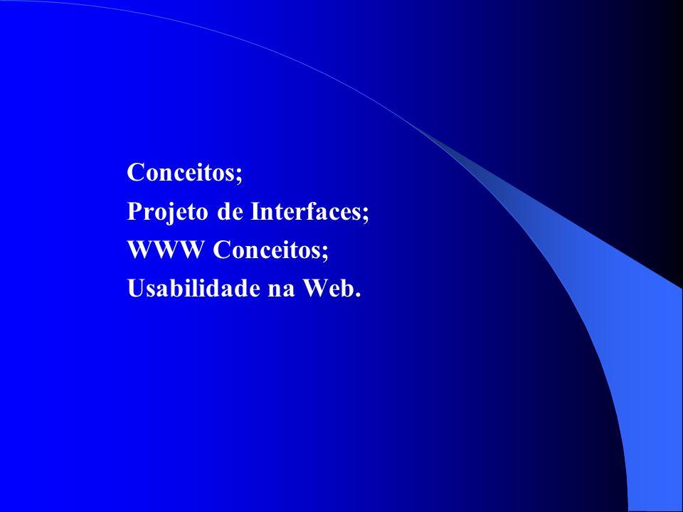 Conceitos; Projeto de Interfaces; WWW Conceitos; Usabilidade na Web.