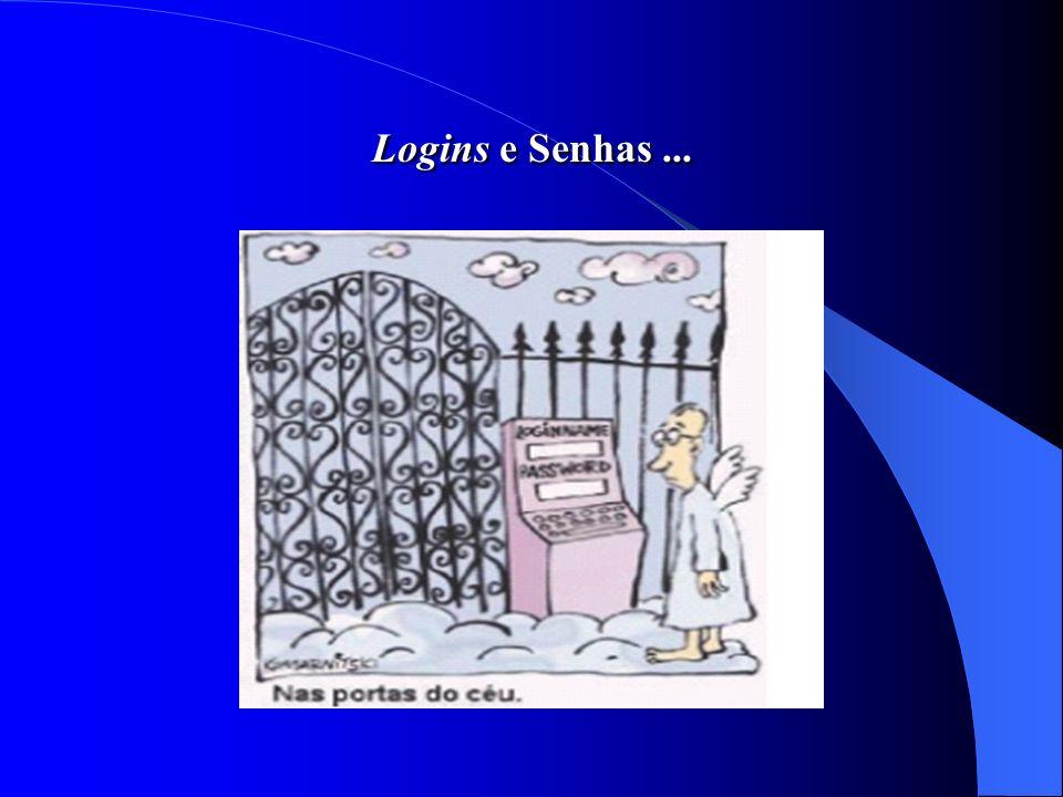 Logins e Senhas ...