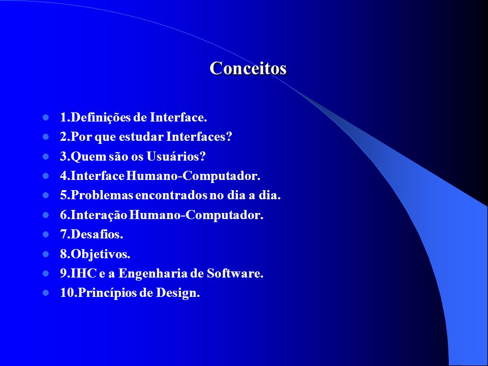 Conceitos 1.Definições de Interface. 2.Por que estudar Interfaces