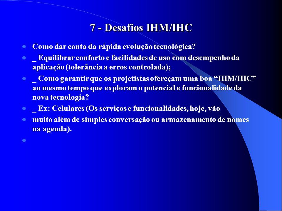 7 - Desafios IHM/IHC Como dar conta da rápida evolução tecnológica