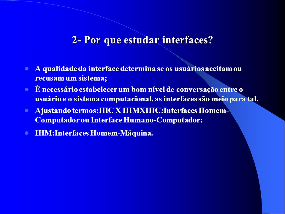 2- Por que estudar interfaces