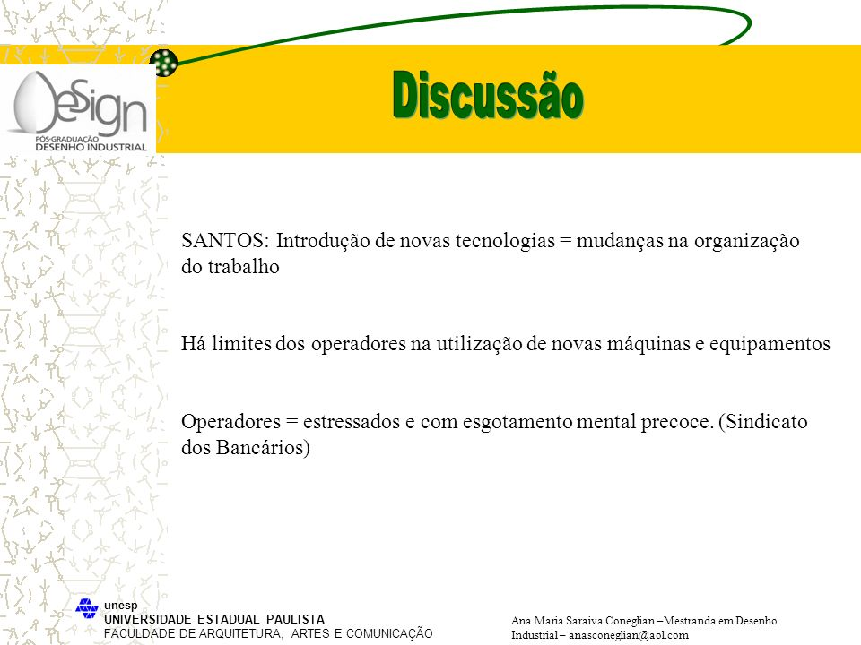 Discussão SANTOS: Introdução de novas tecnologias = mudanças na organização. do trabalho.