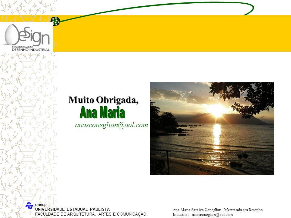 Muito Obrigada, Ana Maria anasconeglian@aol.com unesp