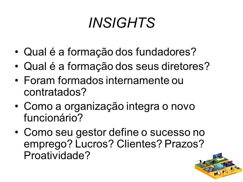 INSIGHTS Qual é a formação dos fundadores
