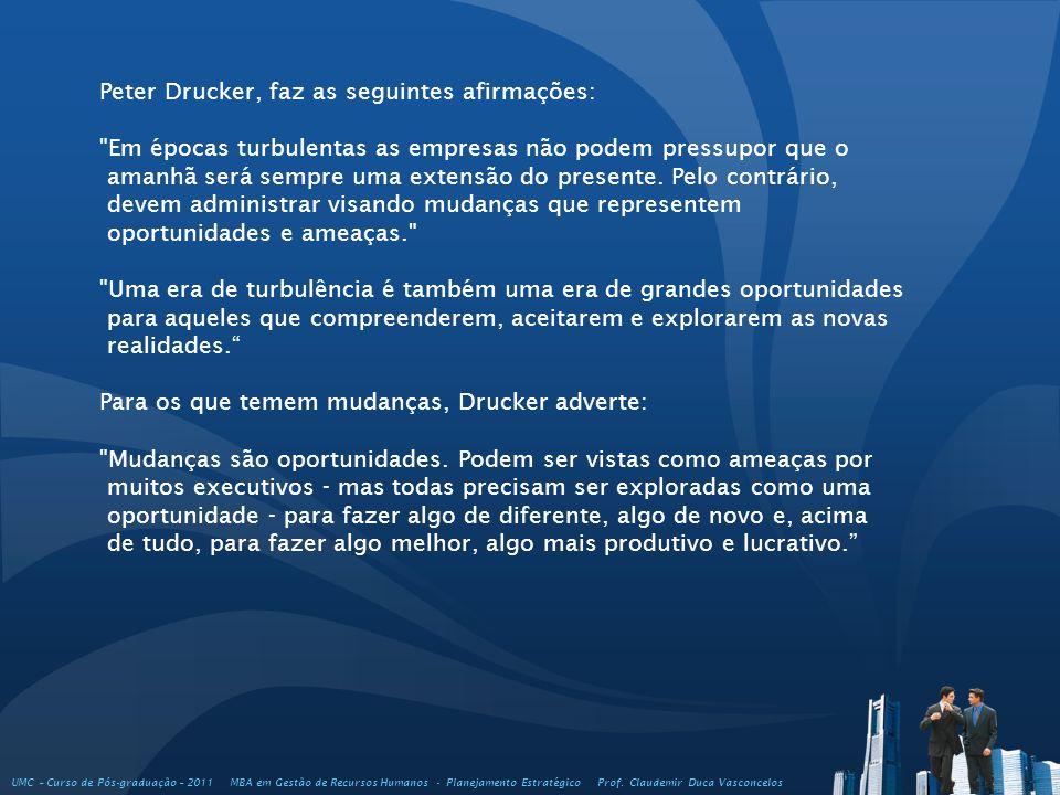 Peter Drucker, faz as seguintes afirmações: