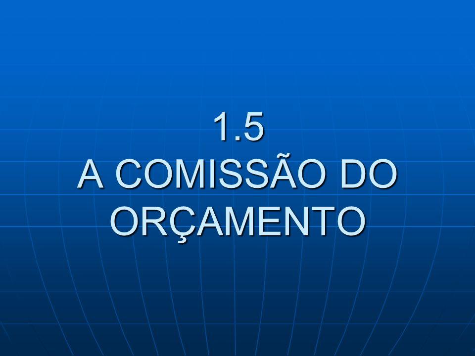 1.5 A COMISSÃO DO ORÇAMENTO