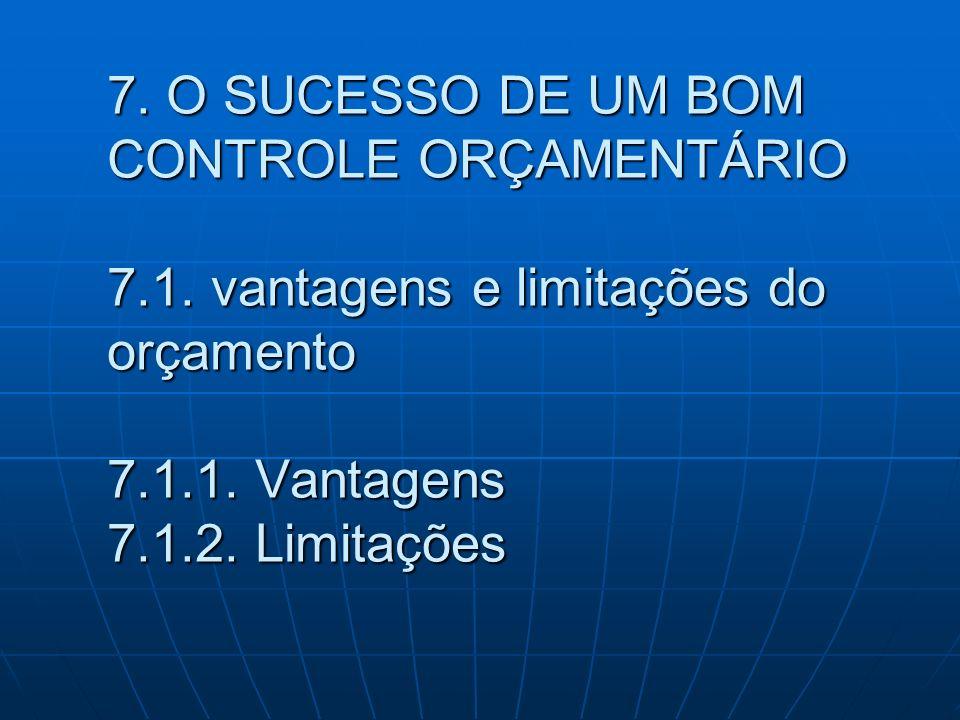 7. O SUCESSO DE UM BOM CONTROLE ORÇAMENTÁRIO 7. 1