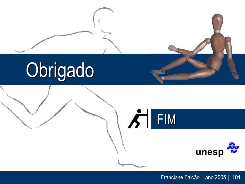 Obrigado FIM unesp Franciane Falcão | ano 2005