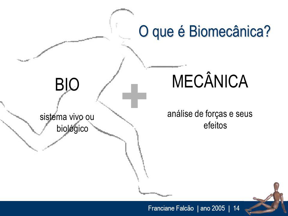 MECÂNICA BIO O que é Biomecânica análise de forças e seus efeitos