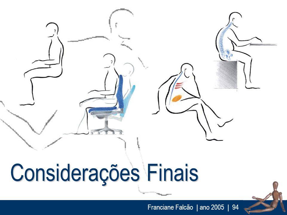 Considerações Finais Franciane Falcão | ano 2005
