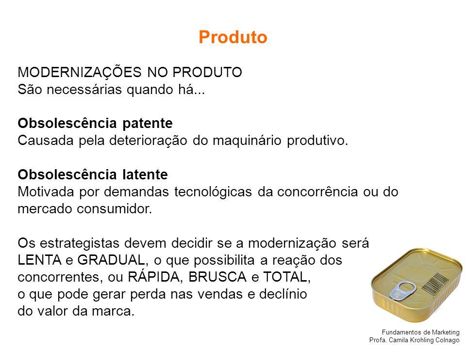 Produto MODERNIZAÇÕES NO PRODUTO São necessárias quando há...