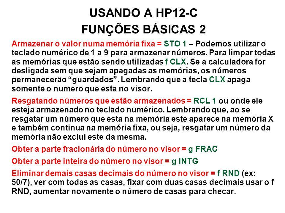 USANDO A HP12-C FUNÇÕES BÁSICAS 2