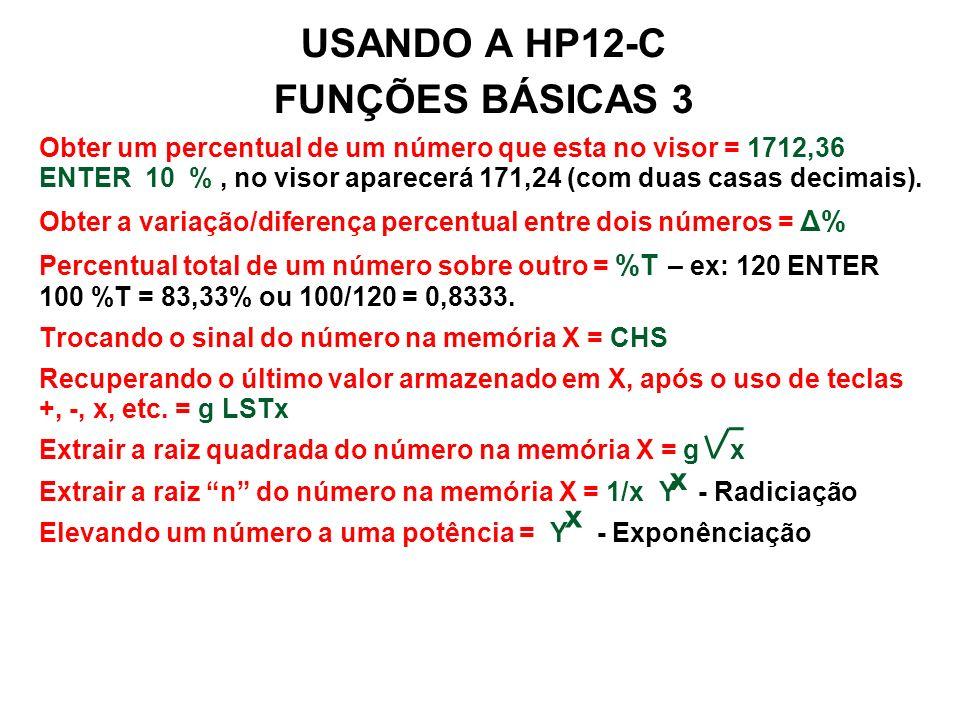 USANDO A HP12-C FUNÇÕES BÁSICAS 3