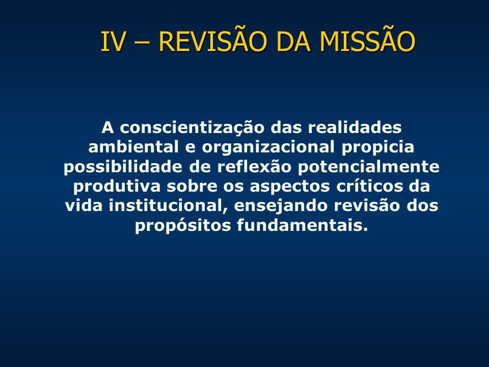 IV – REVISÃO DA MISSÃO
