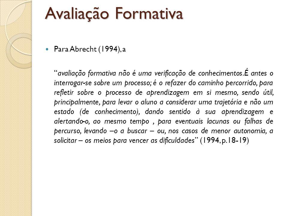 Avaliação Formativa Para Abrecht (1994), a