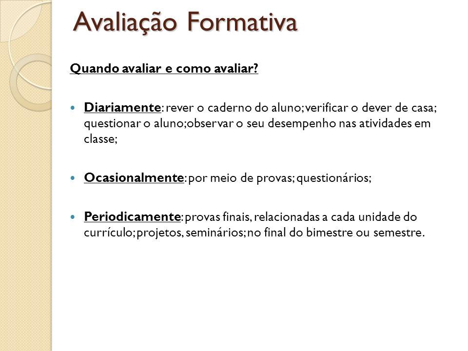 Avaliação Formativa Quando avaliar e como avaliar