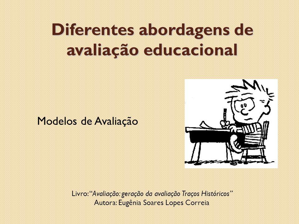 Diferentes abordagens de avaliação educacional