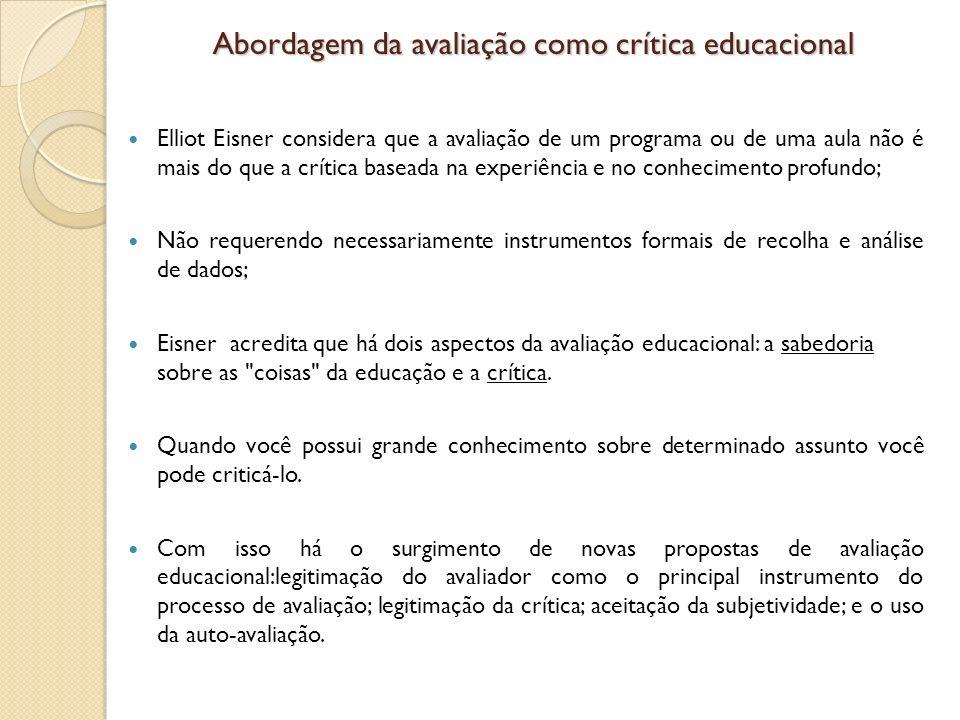 Abordagem da avaliação como crítica educacional