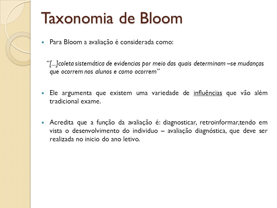Taxonomia de Bloom Para Bloom a avaliação é considerada como: