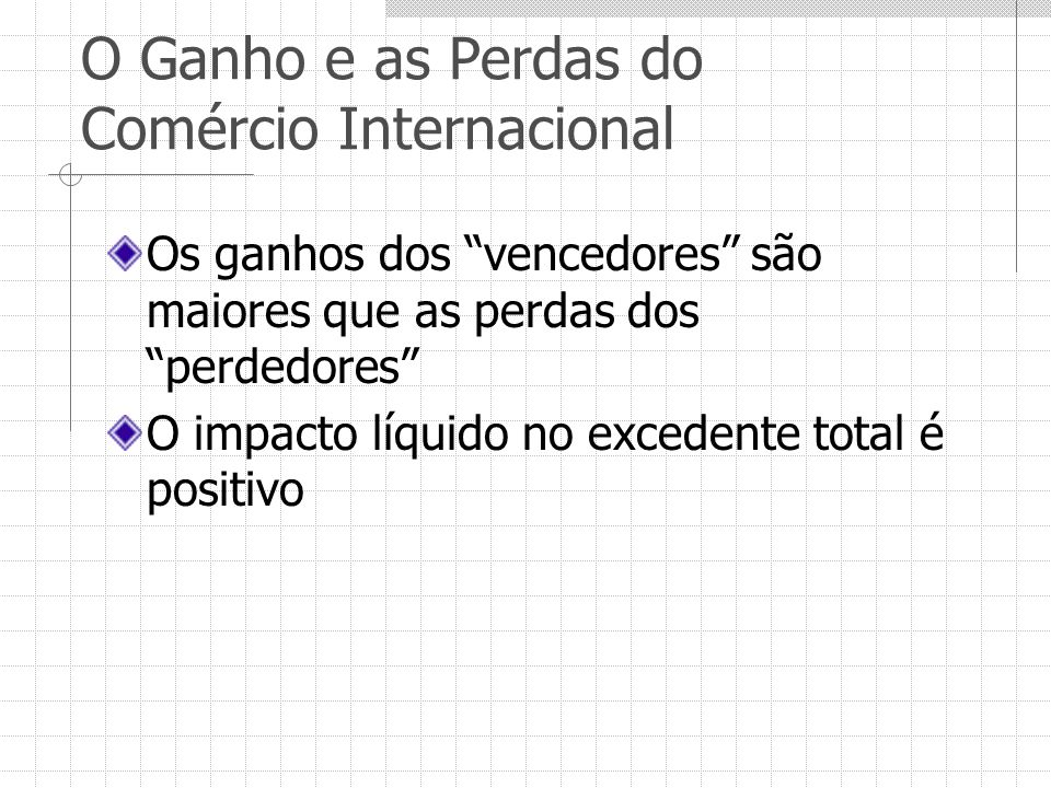 O Ganho e as Perdas do Comércio Internacional