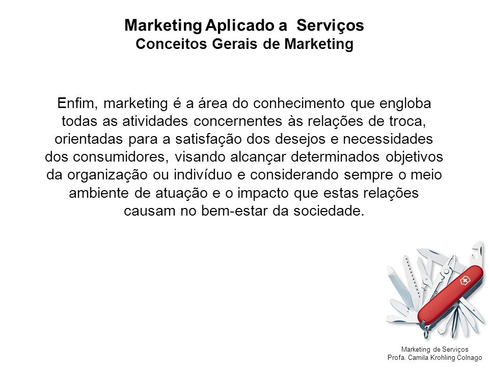 Marketing Aplicado a Serviços Conceitos Gerais de Marketing