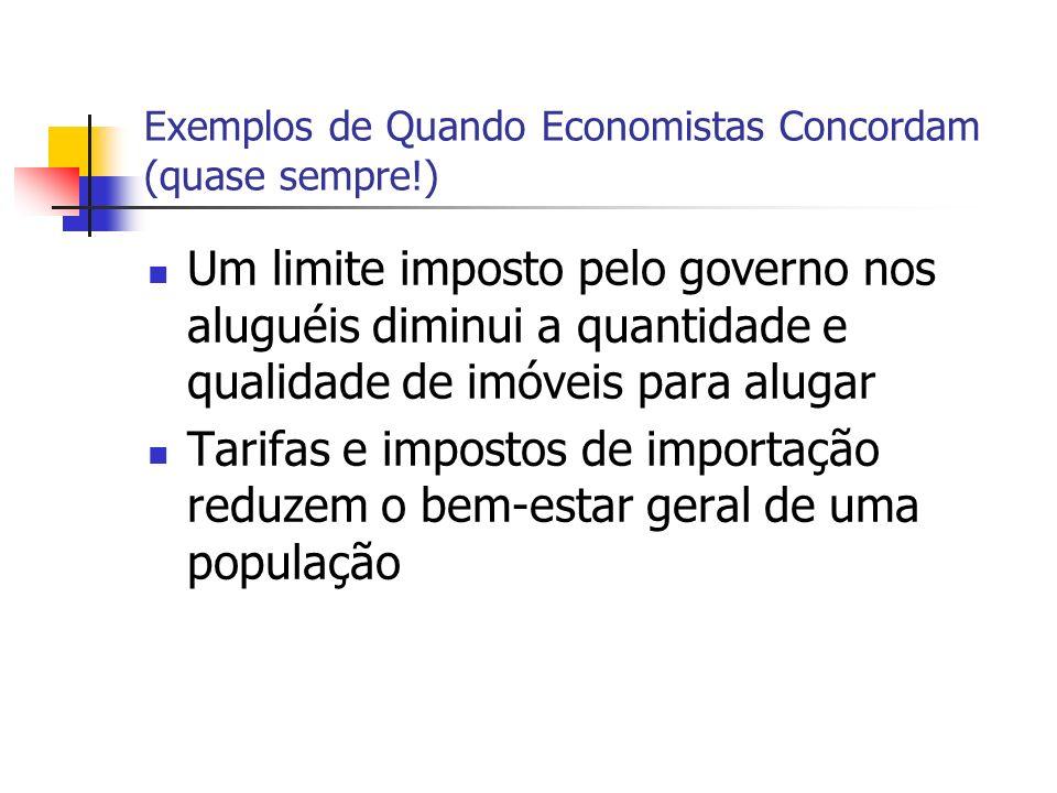 Exemplos de Quando Economistas Concordam (quase sempre!)