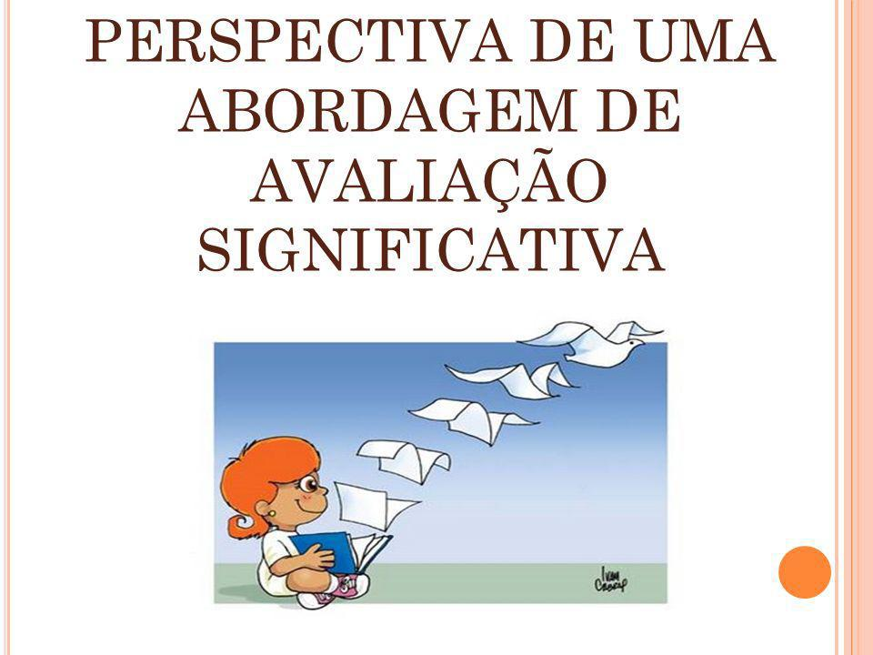 PERSPECTIVA DE UMA ABORDAGEM DE AVALIAÇÃO SIGNIFICATIVA