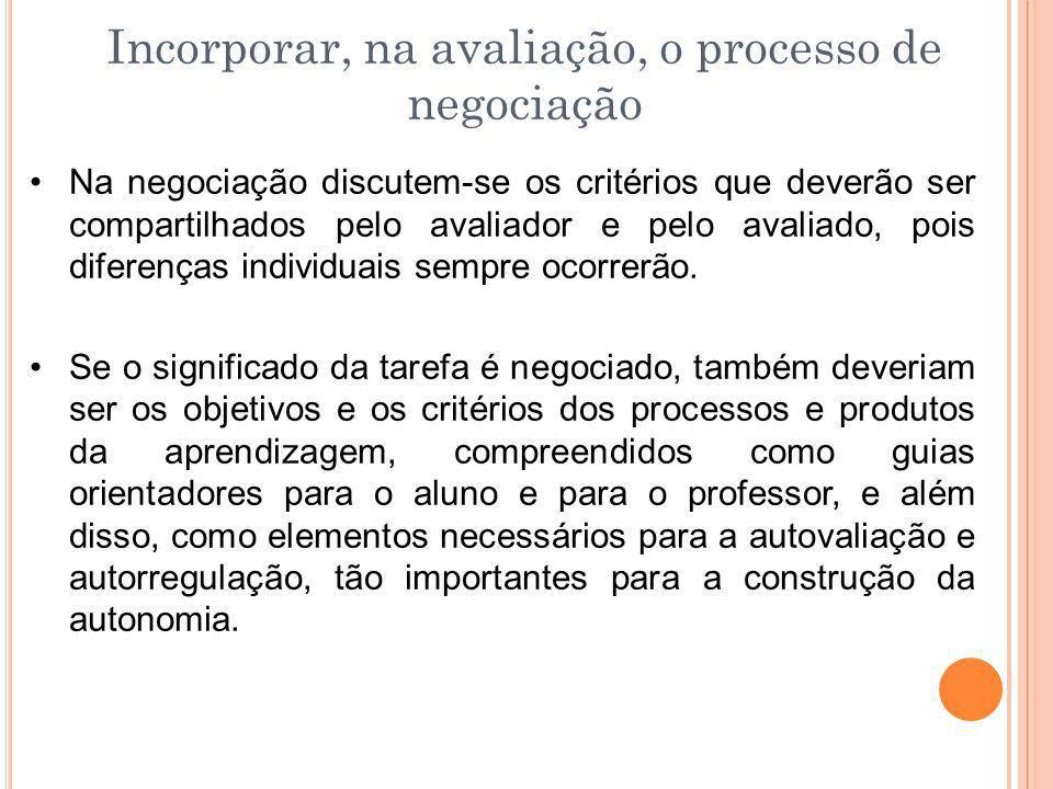 Incorporar, na avaliação, o processo de negociação