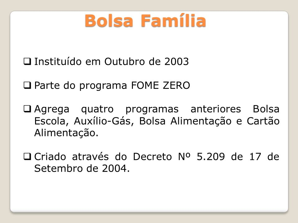 Bolsa Família Instituído em Outubro de 2003