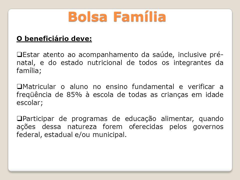 Bolsa Família O beneficiário deve: