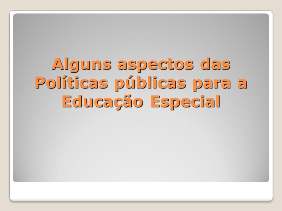 Alguns aspectos das Políticas públicas para a Educação Especial