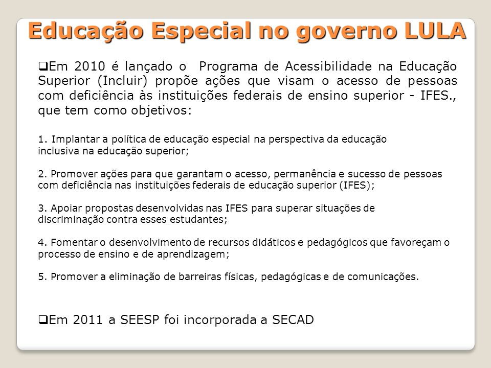 Educação Especial no governo LULA