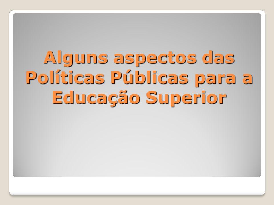 Alguns aspectos das Políticas Públicas para a Educação Superior