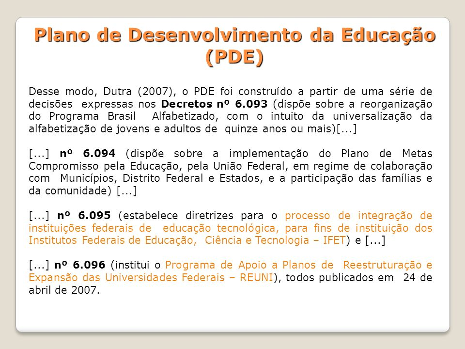 Plano de Desenvolvimento da Educação (PDE)