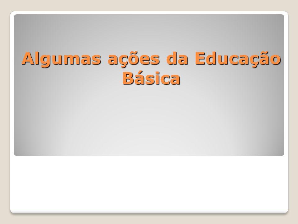 Algumas ações da Educação Básica